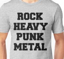 Rock, Heavy, Punk, Metal Music Quote Unisex T-Shirt