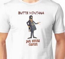 Butte Montana - Jail House Coffee Unisex T-Shirt