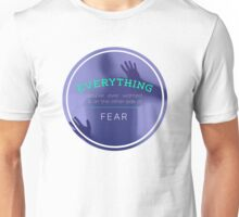 Inspirational Quote - Fear Unisex T-Shirt