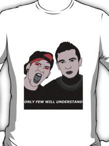 ONLY FEW WILL UNDERSTAND. T-Shirt