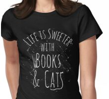 life is sweeter with books & cats #white Womens Fitted T-Shirt