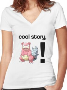 Cool Story, Slowbro! Women's Fitted V-Neck T-Shirt