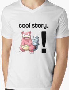 Cool Story, Slowbro! Mens V-Neck T-Shirt