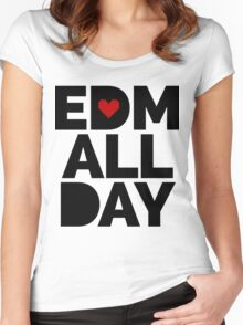 EDM All Day Music Quote Women's Fitted Scoop T-Shirt