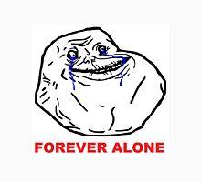 Forever Alone! Unisex T-Shirt