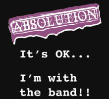 ABSOLUTION 2011 I'M WITH THE BAND - BLK! by morleyj