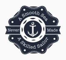 A Smooth Sea Never Made A Skilled Sailor Baby Tee