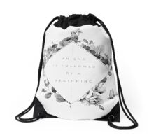 The End Is The Beginning Drawstring Bag