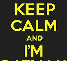 Keep calm and I'm Batman by Daxes