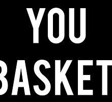 You Bas..... by Goddard2Ant