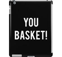 You Bas..... iPad Case/Skin