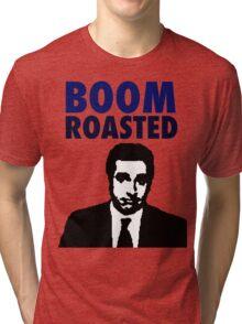 Boom Roasted  Tri-blend T-Shirt
