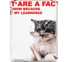 "Fact Cat - ""It are a fact!"" iPad Case/Skin"
