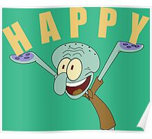 HAPPY (Squidward Tentacles) Poster