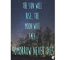 Tomorrow never dies Photographic Print