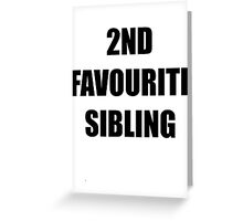 2nd Favourite Sibling Greeting Card