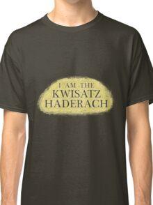 I Am The Kwisatz Haderach Classic T-Shirt
