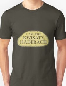 I Am The Kwisatz Haderach Unisex T-Shirt