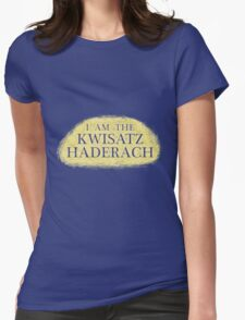 I Am The Kwisatz Haderach Womens Fitted T-Shirt