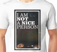 I am not a nice person Unisex T-Shirt