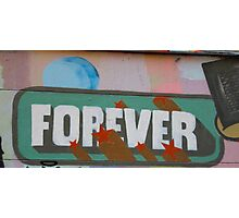 ForEver! Photographic Print