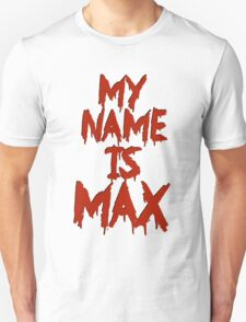 My Name is Max Unisex T-Shirt