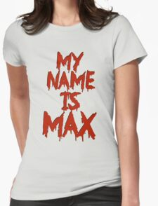 My Name is Max Womens Fitted T-Shirt
