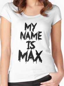My Name is Max Women's Fitted Scoop T-Shirt