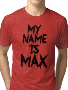 My Name is Max Tri-blend T-Shirt