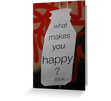 What makes you happy? Greeting Card