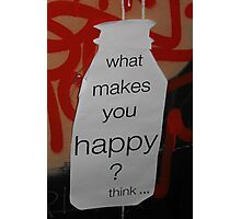 What makes you happy? Photographic Print