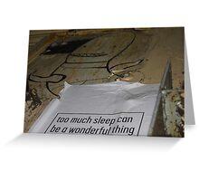 To Much Sleep? Greeting Card