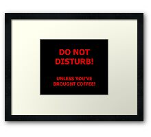 Do Not Disturb (coffee) Framed Print