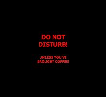 Do Not Disturb (coffee) by Andy Beattie