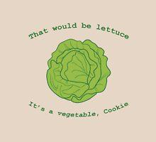 That Would Be Lettuce Unisex T-Shirt