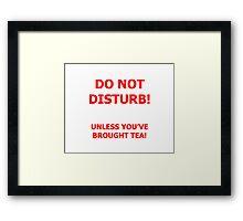 Do Not Disturb (tea) Framed Print