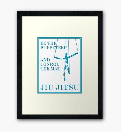 Be the Puppeteer and Control the Mat Jiu Jitsu Blue  Framed Print