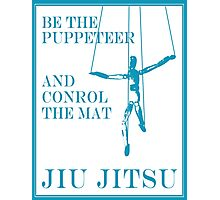 Be the Puppeteer and Control the Mat Jiu Jitsu Blue  Photographic Print