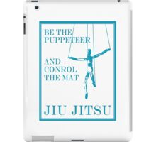 Be the Puppeteer and Control the Mat Jiu Jitsu Blue  iPad Case/Skin