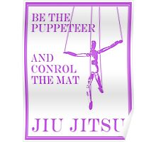Be the Puppeteer and Control the Mat Jiu Jitsu Purple  Poster
