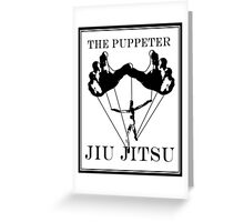 The Puppeteer Jiu Jitsu Black  Greeting Card