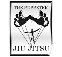The Puppeteer Jiu Jitsu Black  Poster