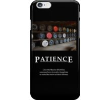Life's Lesson - Patience iPhone Case/Skin