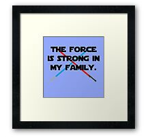 The Force is Strong Framed Print