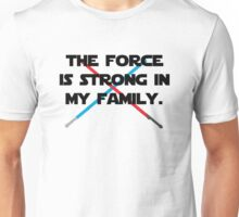 The Force is Strong Unisex T-Shirt