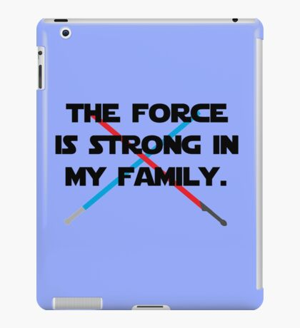 The Force is Strong iPad Case/Skin