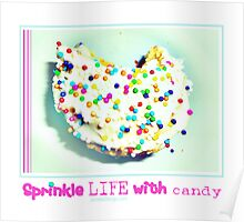 Sprinkle life with candy..... Poster