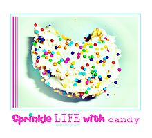 Sprinkle life with candy..... Photographic Print