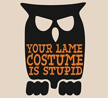 Funny serious owl lame Halloween costume is stupid Womens Fitted T-Shirt