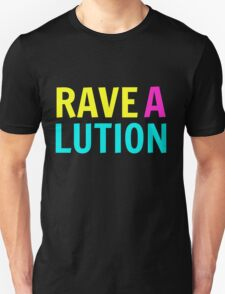 Rave-A-Lution  T-Shirt